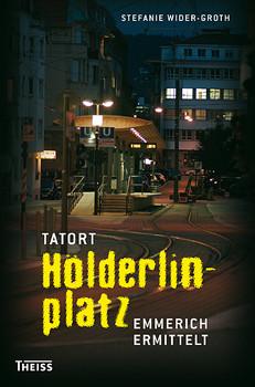 Tatort Hölderlinplatz: Emmerich ermittelt - Stefanie Wider-Groth