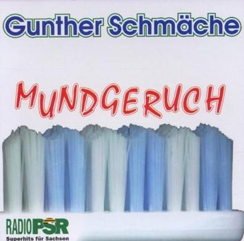 Gunther Schmäche - Mundgeruch