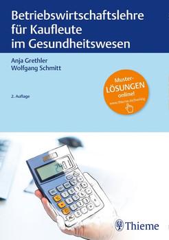 Betriebswirtschaftslehre für Kaufleute im Gesundheitswesen - Wolfgang Schmitt  [Gebundene Ausgabe]