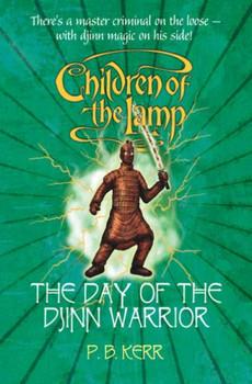 Day of the Djinn Warriors (Children of the Lamp) - Kerr, P B