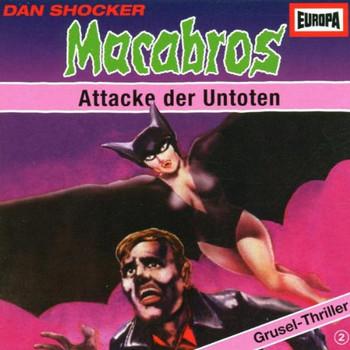Macabros   2 - Macabros - Folge 2: Attacke der Untoten