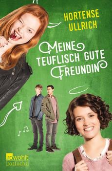 Meine teuflisch gute Freundin - Hortense Ullrich  [Taschenbuch]
