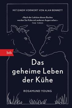 Das geheime Leben der Kühe. Mit einem Vorwort von Alan Bennett - Rosamund Young  [Gebundene Ausgabe]
