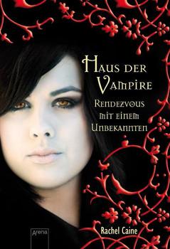 Haus der Vampire 03. Rendezvous mit einem Unbekannten - Rachel Caine