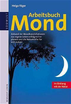 Arbeitsbuch Mond, Im Einklang mit der Natur - Helga Föger