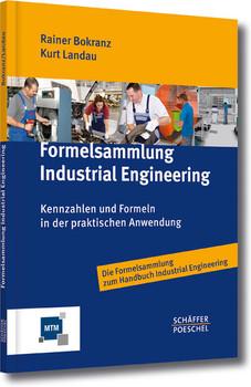 Formelsammlung Industrial Engineering: Kennzahlen und Formeln in der praktischen Anwendung - Bokranz, Rainer