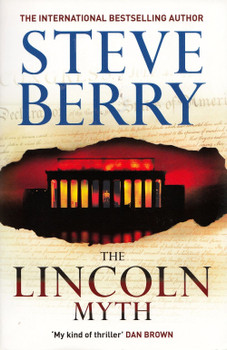 The Lincoln Myth: Book 9 - Steve Berry [Paperback]
