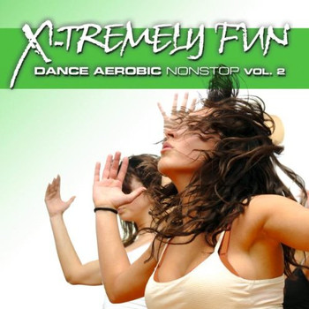Various - X-Tremely Fun-Dance Aerobic Nonstop Vol.2
