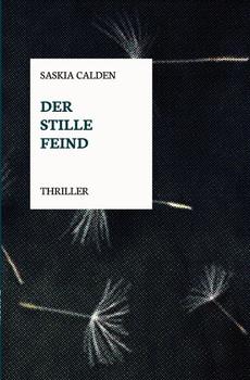 Der stille Feind - Saskia Calden  [Taschenbuch]
