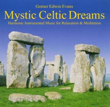 Gomer Edwin Evans - Mystic Celtic Dreams