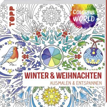 Colorful World - Meine Winterwelt. Ausmalen und entspannen [Taschenbuch]