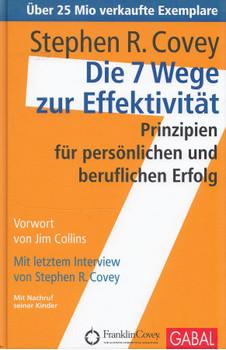 Die 7 Wege zur Effektivität: Prinzipien für persönlichen und beruflichen Erfolg - Stephen R. Covey [Gebundene Ausgabe, 39. Auflage 2016]