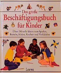 Das große Beschäftigungsbuch für Kinder - Susan Adams