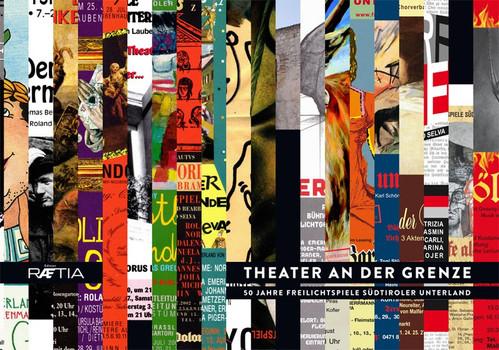 Theater an der Grenze. 50 Jahre Freilichtspiele Südtiroler Unterland [Gebundene Ausgabe]