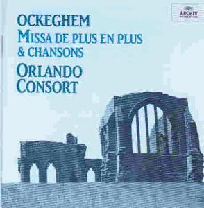 Orlando Consort - Missa de Plus en Plus/Chansons