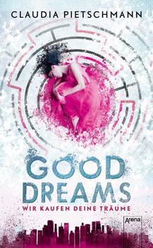 GoodDreams.. Wir kaufen deine Träume: - Claudia Pietschmann  [Taschenbuch]
