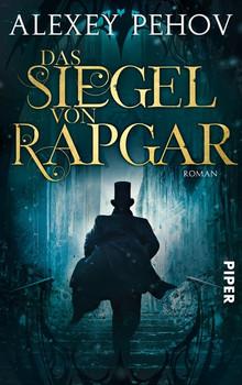 Das Siegel von Rapgar. Roman - Alexey Pehov  [Taschenbuch]