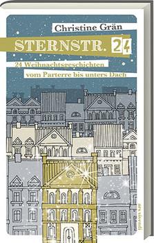 Sternstraße 24. Weihnachtsgeschichten vom Parterre bis unters Dach - Christine Grän  [Gebundene Ausgabe]