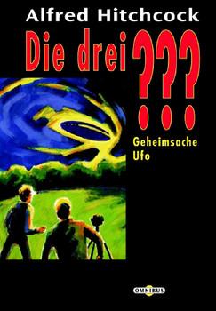 Die 3 Fragezeichen: Die drei ??? Geheimsache Ufo