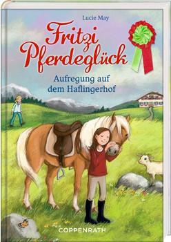 Fritzi Pferdeglück (Bd. 6). Aufregung auf dem Haflingerhof - Lucie May  [Gebundene Ausgabe]