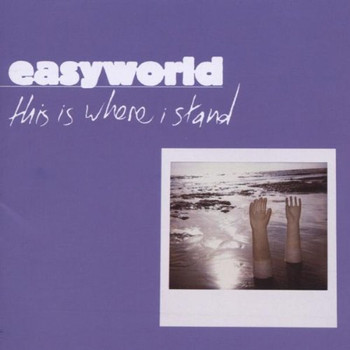 Easyworld - This Is Where I Stand