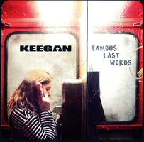 Keegan - Famous Last Words