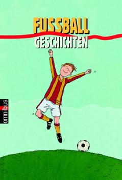 Fußballgeschichten. - Frauke Nahrgang