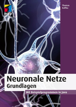 Neuronale Netze programmieren mit Java - Thomas Kaffka [Taschenbuch]