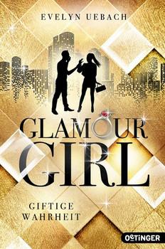 Glamour Girl. Giftige Wahrheit - Evelyn Uebach  [Taschenbuch]