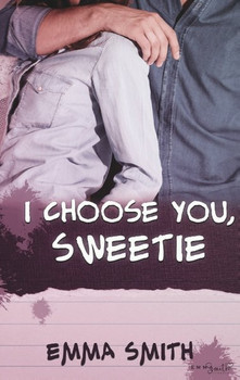 I choose you, Sweetie - Emma Smith  [Taschenbuch]
