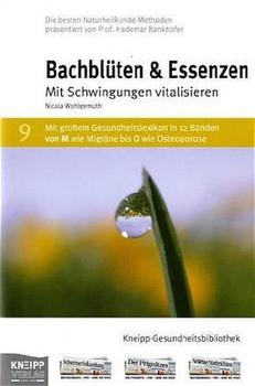 Bachblüten & Essenzen. Mit Schwingungen vitalisieren - Nicola Wohlgemuth [Gebundene Ausgabe]