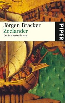 Zeelander: Der Störtebeker-Roman - Jörgen Bracker