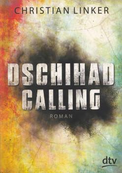 Dschihad Calling - Christian Linker [Taschenbuch]