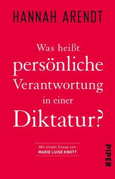 Was heißt persönliche Verantwortung in einer Diktatur? - Hannah Arendt  [Taschenbuch]