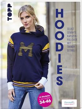 Hoodies - Selbstgenähte Kapuzenpullover mit trendy Extras. Modelle in den Größen 34-46 - Ilka Meis  [Gebundene Ausgabe]