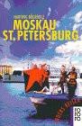 Anders reisen: Moskau / Sankt Petersburg. Ein Reisebuch in den Alltag. - Hartwig Bögeholz