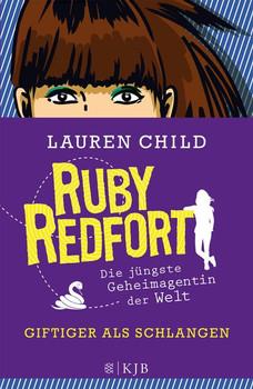 Ruby Redfort – Giftiger als Schlangen - Lauren Child [Gebundene Ausgabe]