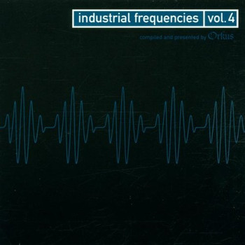 Various - Industrial Frequencies Vol.4