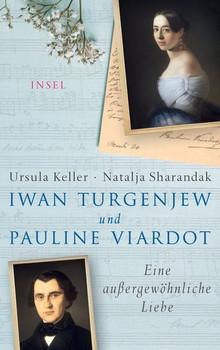 Iwan Turgenjew und Pauline Viardot. Eine außergewöhnliche Liebe - Natalja Sharandak  [Gebundene Ausgabe]