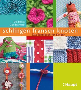 Schlingen Fransen Knoten Das Textilbuch Für Kinder Eva Hauck