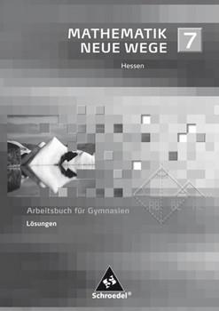 Mathematik Neue Wege SI / Mathematik Neue Wege SI - Ausgabe 2005 für G8 in Hessen. Ausgabe 2005 für G8 in Hessen / Lösungen 7 [Taschenbuch]