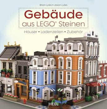 Gebäude aus LEGO® Steinen. Häuser, Ladenzeilen, Zubehör - Brian und Jason Lyles  [Taschenbuch]