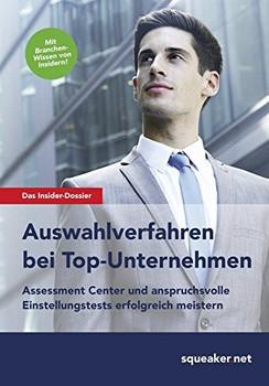 Das Insider-Dossier: Auswahlverfahren bei Top-Unternehmen: Assessment Center und anspruchsvolle Einstellungstests erfolgreich meistern - Stefan Menden [Taschenbuch]