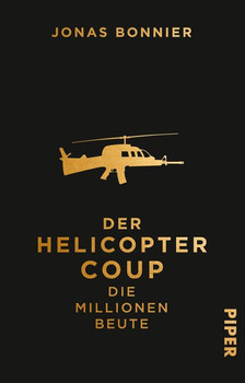 Der Helicopter Coup. Die Millionen Beute - Jonas Bonnier  [Taschenbuch]