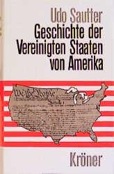 Geschichte der Vereinigten Staaten von Amerika - Udo Sautter