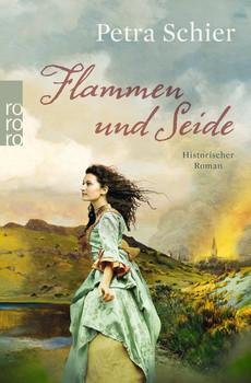 Flammen und Seide - Petra Schier  [Taschenbuch]