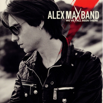 Alex Max Band - We'Ve All Been There