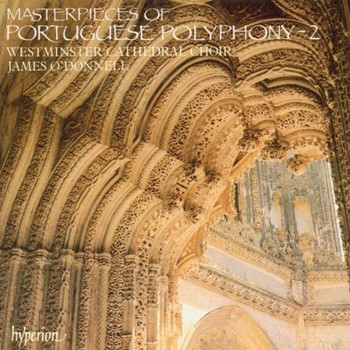 Westminster Cathedral Choir - Masterpieces Of Portuguese Polyphony Vol. 2