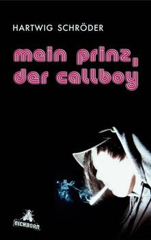 Mein Prinz, der Callboy - Hartwig Schröder