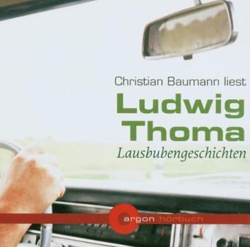 Christian Baumann liest Ludwig Thoma, Lausbubengeschichten [Tonträger] Gesamttitel: Argon-Hörbuch - Ludwig; Baumann, Christian; Bruder, Frank Thoma